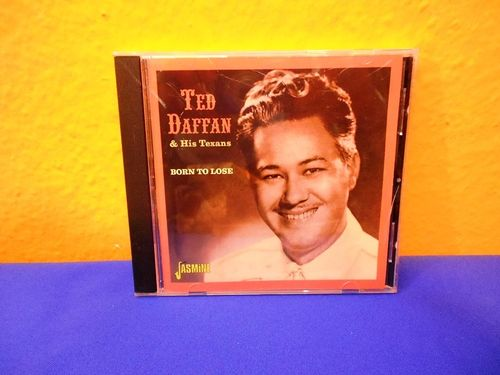 Ted Daffan & His Texans Born to lose CD