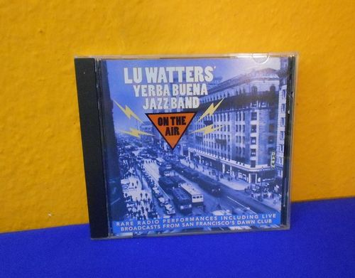 Lu Watter's Yerba Buena Jazz Band On The Air CD