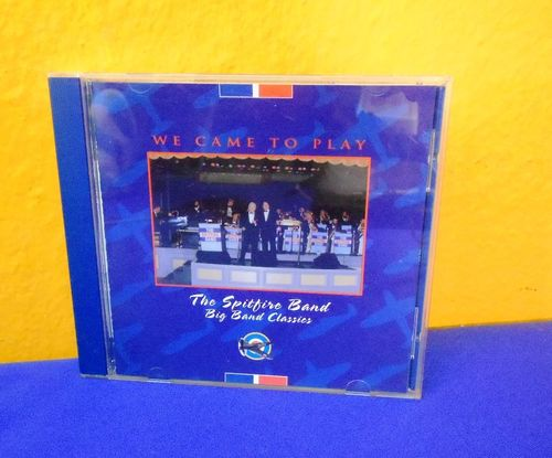 We came to play The Spitfire Band Big Band Classics CD