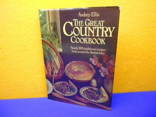 Audrey Ellis The Great Country Cookbook