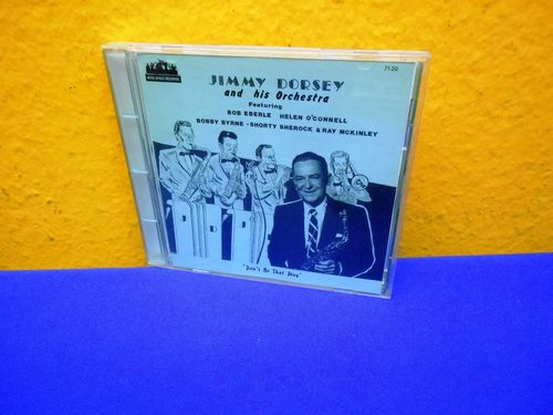 Jimmy Dorsey And His Orchestra Don't Be That Way